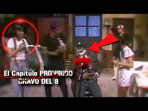 El Capítulo PROHIBIDO Del CHAVO DEL 8 (Episodio Censurado)