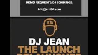 "DJ JEAN ""THE LAUNCH - RELAUNCHED"" (JOHNNY CROCKETT REMIX)"