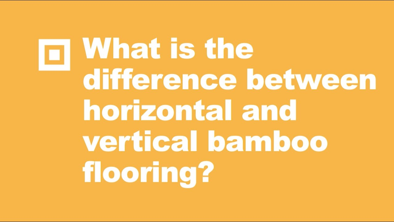Horizontal vs Vertical Bamboo Flooring