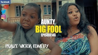 AUNTY BIG FOOL (Episode 146) (PRAIZE VICTOR COMEDY)
