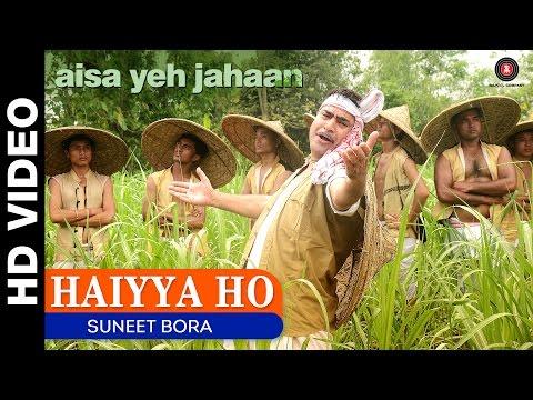 Haiyya Ho   Aisa Yeh Jahaan   Suneet Bora   Yashpal Sharma, Kymsleen Kholie & Prisha Dabbas