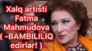 Xalq artisti Fatma Mahmudova od püsgürdü! O, kimleri qinadi? ( Bambililiq edirlər ) - Dtv Maqazin