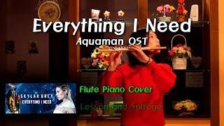 Everything I Need - Flute Piano Cover - Skylar Grey, Aquaman OST - 아쿠아맨 플루트 피아노 커버 Chords Notes