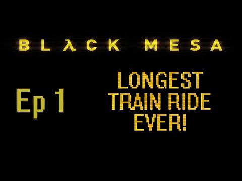 Black Mesa | LONGEST TRAIN RIDE EVER! - EP 1