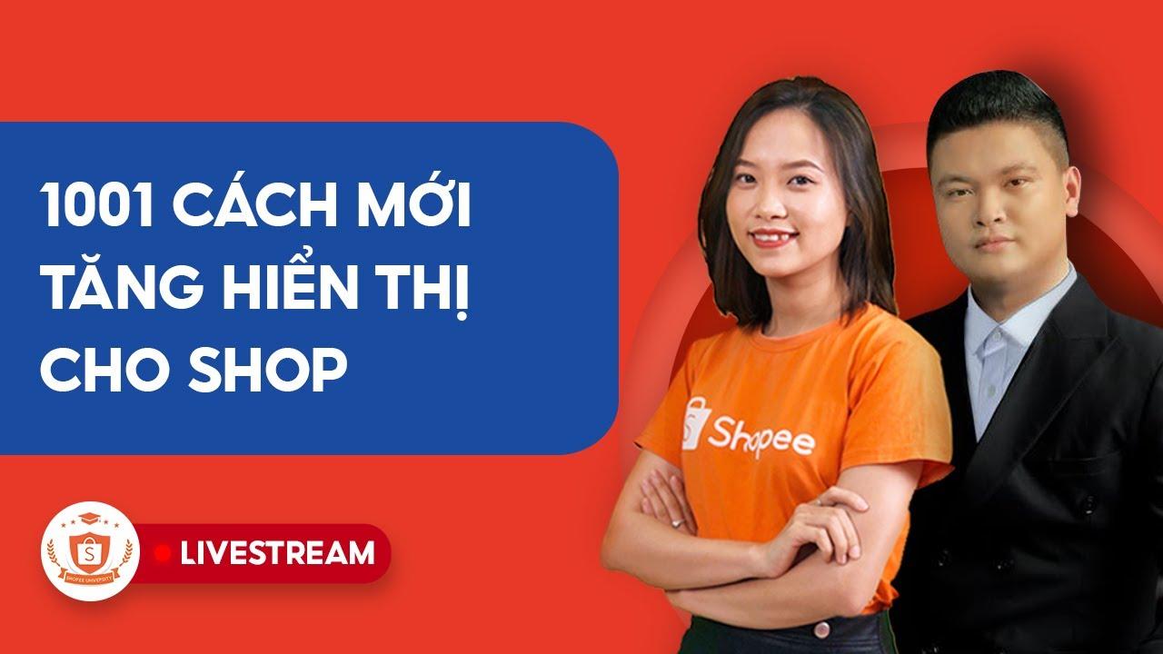 1001 Cách Hiển Thị Cho Shop | Shopee Uni Livestream