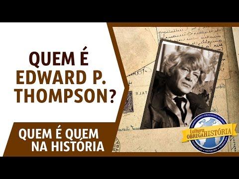 Quem é E. P. Thompson?