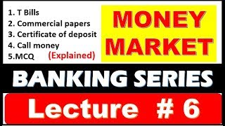 Money Market chapter #6 | Banking Awareness | T Bills , Certificate of deposit ,Call Money with MCQ