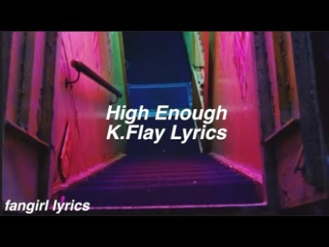 High Enough || K.Flay Lyrics