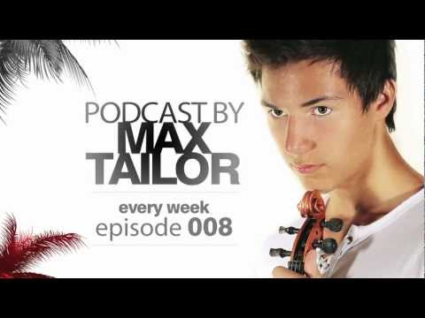 MAX TAILOR PODCAST 008