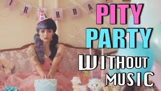 #WITHOUTMUSIC / Melanie Martinez - Pity Party