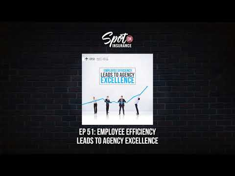 Ep. 51: Employee Efficiency Leads to Agency Excellence
