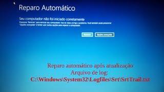 Windows 10 - Corrigindo erro: reparo de inicialização após atualização - Log: SrtTrail.txt [2017]