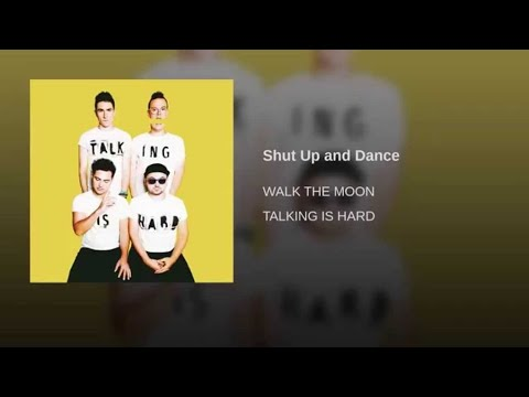 Walk The Moon - Shut Up & Dance (with download link)