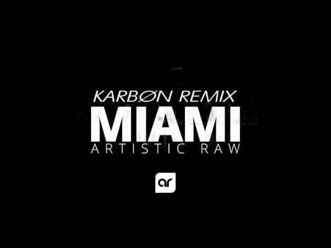 Artistic Raw - Miami (KARBØN Remix)