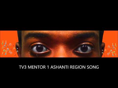 Tv3 Mentor 1 (Ashanti Regional song) Ghana