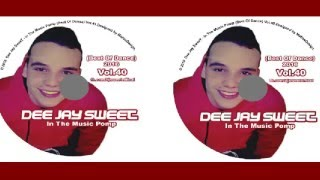 Dee Jay SweeT! - In The Music Pomp (Best Of Dance) Vol.40 2016@GOŁ