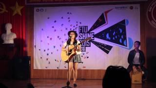Nguyễn Thị Nguyên Thảo -  Say you do + My everything | Bán kết FTUShine 2015