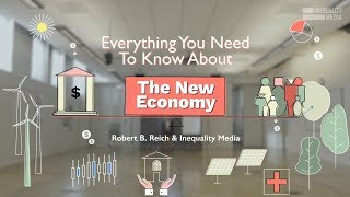 Everything You Need to Know About the New Economy | Robert Reich