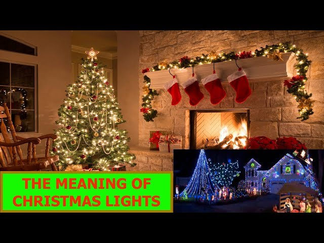 Why Christmas Lights? The Meaning Of Christmas Traditions