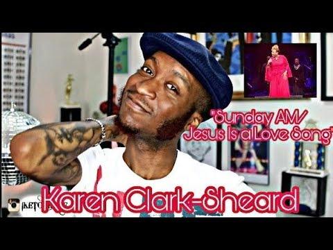 Karen Clark Sheard- Sunday AM/Jesus Is A Love Song (Live) *Reaction/Review*