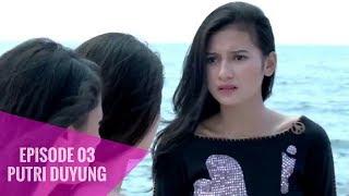 Putri Duyung - Episode 03