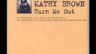 kathy Brown   Turn Me Out {Joe Parra Remix}