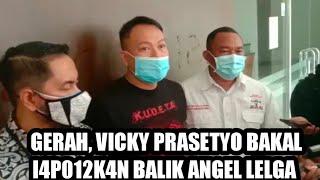 GERAH!! VICKY PRASETYO BAKAL I4P012K4N BALIK ANGEL LELGA