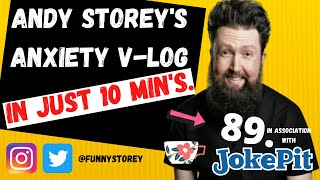 Anxiety V-log number 89 - In just 10 min's Hosted by awkward Comedian Andy Storey.