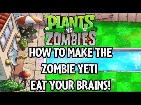 How to make the Zombie Yeti eat your brains in Plants vs. Zombies