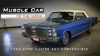 Muscle Car Of The Week Video #20: 1966 Ford 7-Litre R-Code 427 Convertible