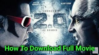 2.O |How to Download Full Movie in Hd|Akshay Kumar