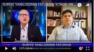 SURİYE YANILGISININ FATURASI- KONUK: PROF. DR. MEHMET EFE ÇAMAN  13 ŞUBAT 2018