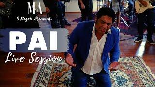 PAI (LIVE SESSION) - MARCOS ANTÔNIO O NEGRÃO ABENÇOADO