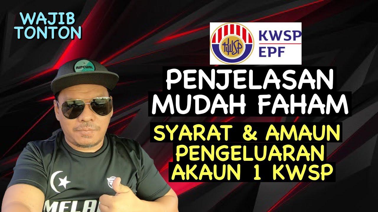 PENJELASAN MUDAH FAHAM SYARAT & AMAUN PENGELUARAN AKAUN 1 KWSP- WAJIB TONTON