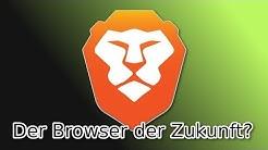DER neue Browser? - Brave vorgestellt