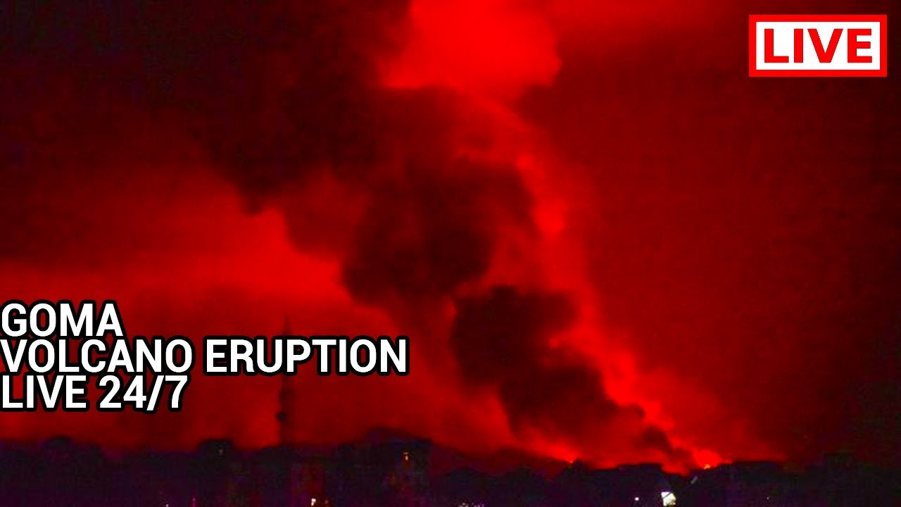 Goma Volcano Eruption LIVE 24/7 - Goma Volcano Erupting as we speak 🔴