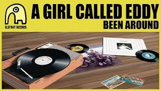 A GIRL CALLED EDDY - Been Around [Official] YouTube Videos