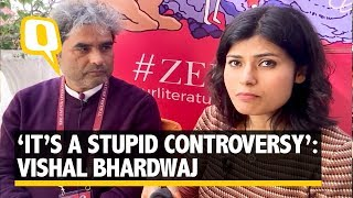 Vishal Bhardwaj finds the Padmaavat controversy 'trivial' | The Quint