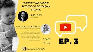 Perspectivas para o retorno na Educação Infantil - Luciana Casarotto