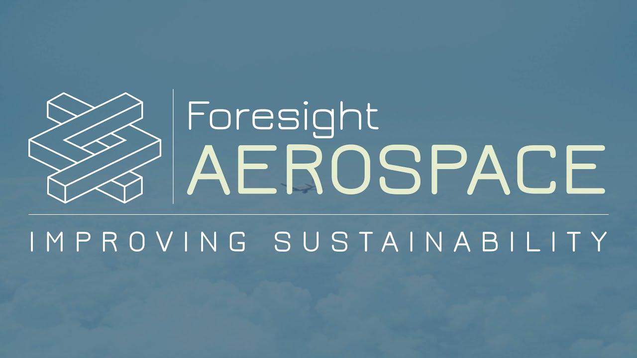 Foresight Aerospace - Improving Sustainability within Aviation