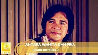 Hendri Rotinsulu - Antara Wanita Dan Pria (Official Audio)
