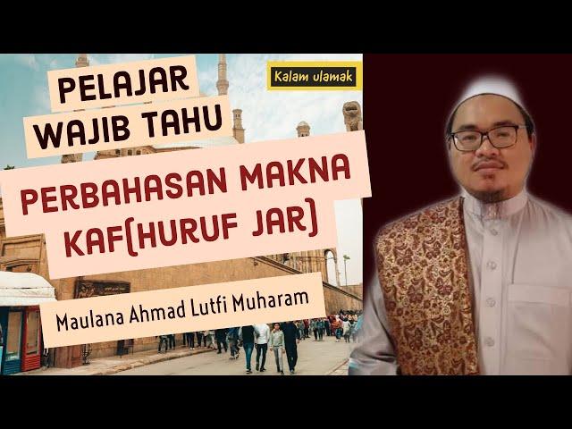 Wajib Tahu- Perbahasan/makna Kaf Jar