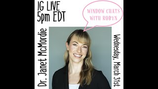 WINDOW CHATS WITH ROBYN: Dr. Janet McMordie