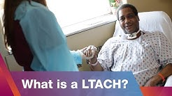 What Is a Long-Term Acute Care (LTAC) Hospital and How Does It Help Patients?