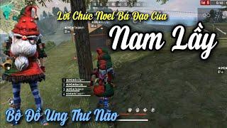 [FREEFIRE] Max Hài Lời Chúc Noel Của Nam Lầy - Bộ Đồ Bị Ung Thư Não   Nam Lầy