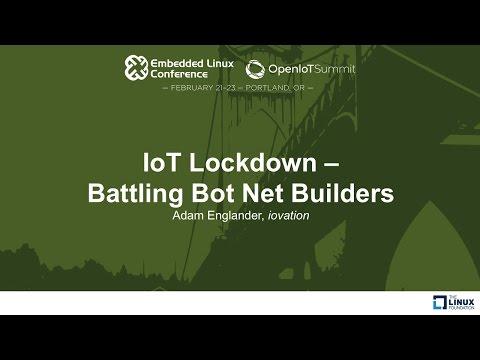 IoT Lockdown - Battling Bot Net Builders - Adam Englander, iovation