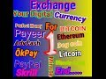 Exchange your digital currenc   ,bitcoin,ethreum,dogcoin,payeer,perfectmoney,advcash,paypal,okpay