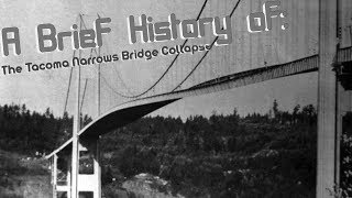 Brief history of: The Tacoma Narrows Bridge Collapse (1940)