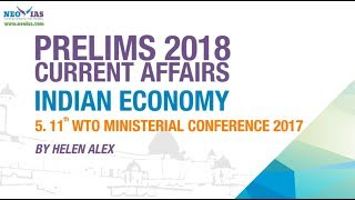 11th WTO MINISTERIAL CONFERENCE 2017 | UPSC (CSE PRELIMS 2018) | INDIAN ECONOMY | NEO IAS
