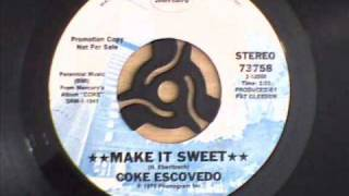 Coke Escovedo - Make It Sweet